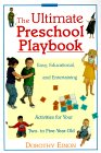 Ultimate Preschool Playbook: Easy, Educational, and Entertaining Activities for Your Two- To Five- Year- Old