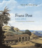 Frans Post: Catalogue Raisonné