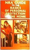 NRA guide to the basics of Personal Protection in the home [ILLUSTRATED]