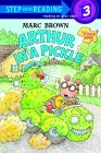 Arthur In a Pickle by Marc Brown