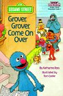 Grover, Grover, Come on Over! (Step into Reading, Step 1, paper)