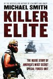 Killer Elite: The Inside Story of America's Most Secret Special Operations Team