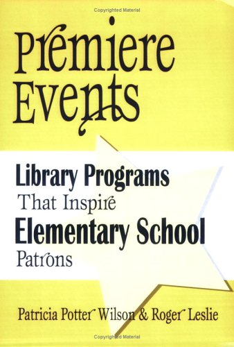 Premiere Events: Library Programs That Inspire Elementary School Patrons