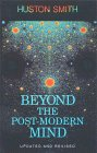 Beyond the Post-Modern Mind