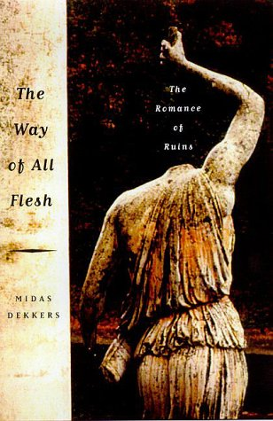 The Way of All Flesh by Midas Dekkers