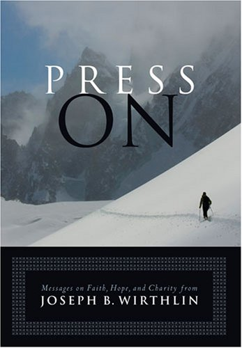 Press on: Messages on Faith, Hope, and Charity
