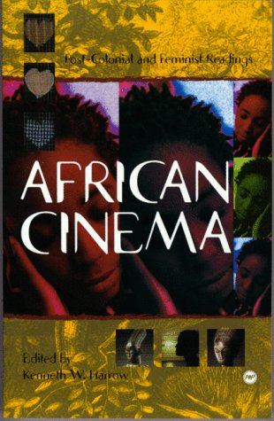 African Cinema: Postcolonial and Feminist Readings