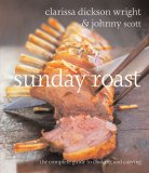 Sunday Roast: The Complete Guide to Cooking and Carving