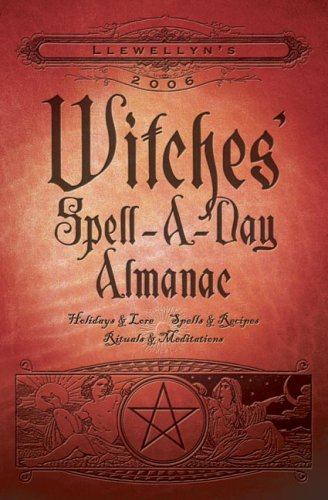 Llewellyns 2006 Witches Spell-A-Day Almanac
