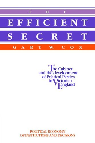 The Efficient Secret: The Cabinet and the Development of Political Parties in Victorian England