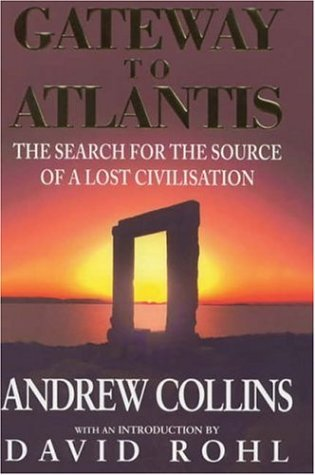 Gateway To Atlantis: The Search For The Source Of A Lost Civilisation