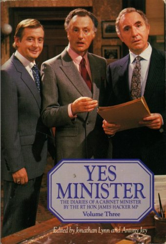 Yes Minister The Diaries Of A Cabinet Minister Of The Rt Hon.... by Jonathan Lynn