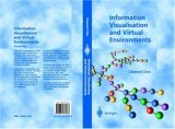 Information Visualisation and Virtual Environments [With CDROM]