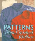 Patterns From Finished Clothes: Re-Creating the Clothes You Love