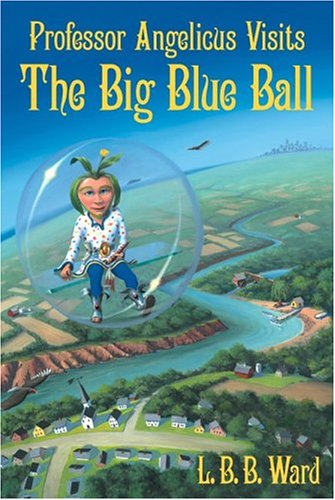 Professor Angelicus Visits the Big Blue Ball