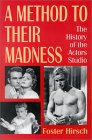 A Method to Their Madness: The History of the Actors Studio