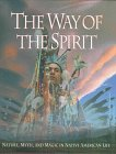 The Way of the Spirit: Native American Ceremonies and Traditions