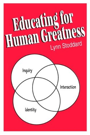 Educating for Human Greatness by Lynn Stoddard