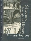 Slavery Throughout History Reference Library: Primary Sources