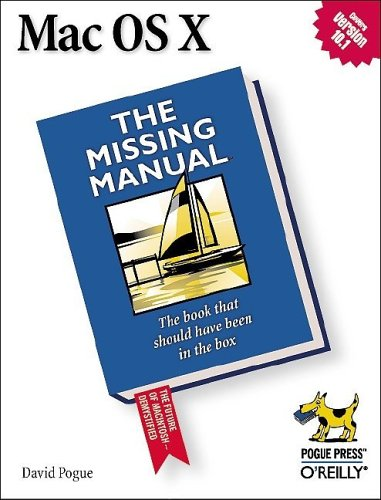 Mac OS X:  The Missing Manual: The Book That Should Have Been in the Box