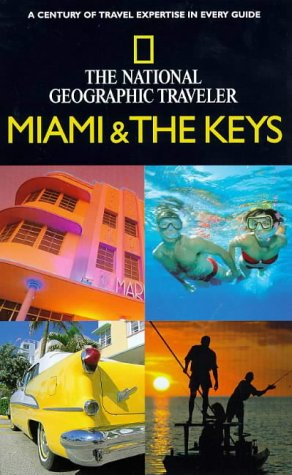 National Geographic Traveler: Miami and The Keys (National Geographic Traveler)