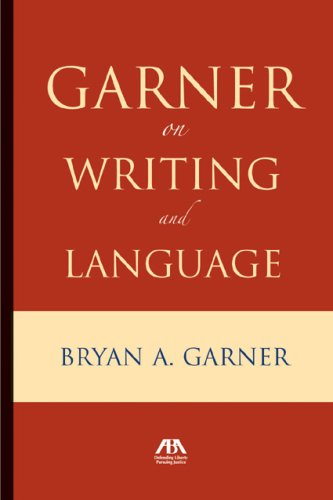 Garner on Writing and Language by Bryan A. Garner