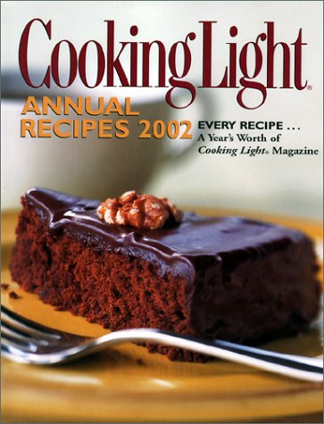 Cooking Light Annual Recipes 2002 by Cooking Light Magazine