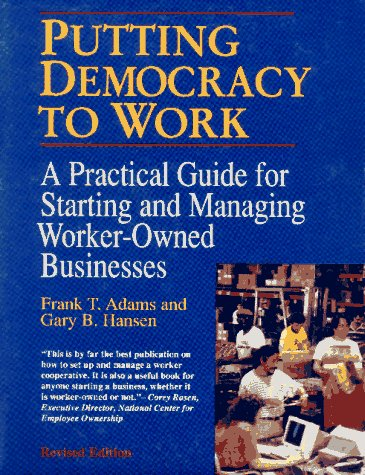 Putting Democracy to Work by Frank T. Adams