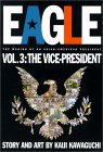 Eagle:The Making Of An Asian-American President, Vol. 3: Vice President