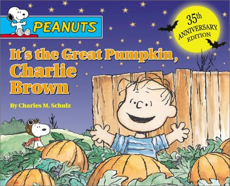It's the Great Pumpkin, Charlie Brown by Charles M. Schulz