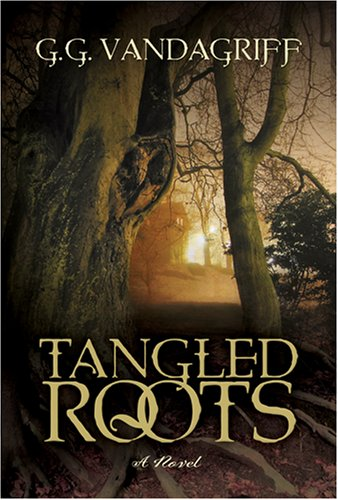 Tangled Roots by G.G. Vandagriff