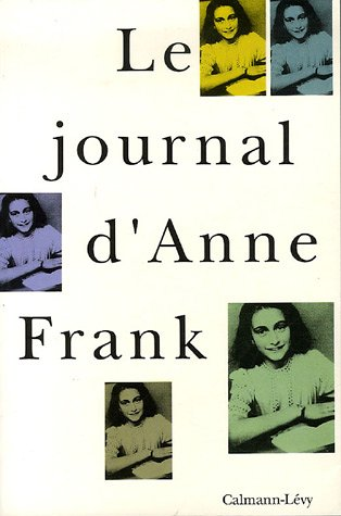 Le Journal d'Anne Frank by Anne Frank