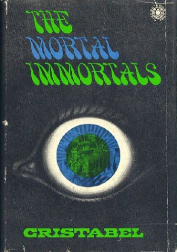 The Mortal Immortals by Cristabel
