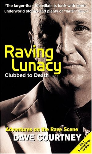 Raving Lunacy: Clubbed To Death