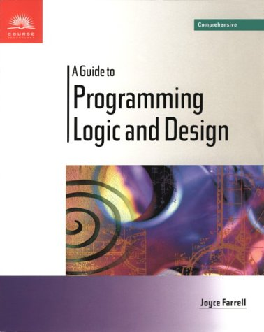 A Guide to Programming Logic and Design - Comprehensive