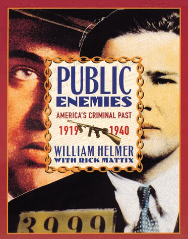 Public Enemies: America's Criminal Past 1919 to 1940