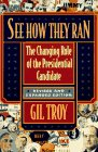See How They Ran: The Changing Role of the Presidential Candidate, Revised and Explanded Edition