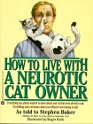 How to Live with a Neurotic Cat Owner