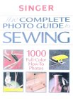 Complete Photo Guide to Sewing: 1000 Full-Color How-To Photos