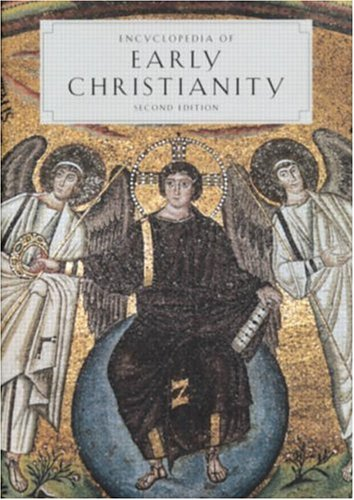 Encyclopedia of Early Christianity by E. Ferguson