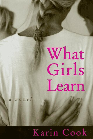 What Girls Learn: A novel