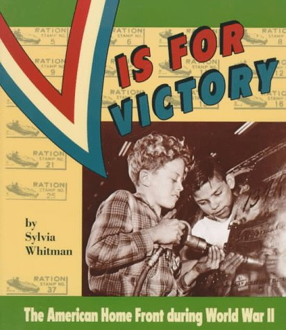 V is for Victory: The American Home Front During World War II