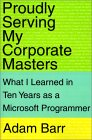 Proudly Serving My Corporate Masters: What I Learned in Ten Years as a Microsoft Programmer