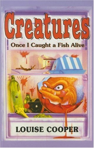 Creatures once i caught a fish alive by louise cooper for Once i caught a fish alive