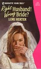 Right Husband! Wrong Bride? by Lori Herter