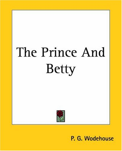 The Prince and Betty by P.G. Wodehouse