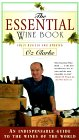 The Essential Wine Book: An Indispensable Guide to the Wines of the World