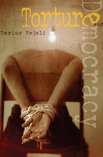 Torture and Democracy by Darius M. Rejali