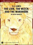 The Lion, the Witch, and the Wardrobe (Logos School Reading Comprehension Guide)