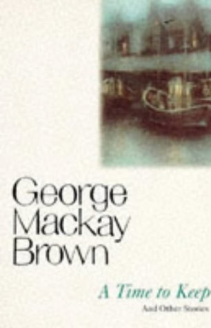 A Time To Keep And Other Stories by George Mackay Brown